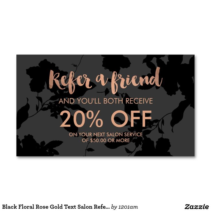 Black Floral Rose Gold Text Referral Cards, Refer a Friend Discount/Coupon Business Cards for Salons, Hair Stylists, Makeup Artists, etc.