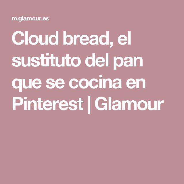 Cloud bread, el sustituto del pan que se cocina en Pinterest   Glamour
