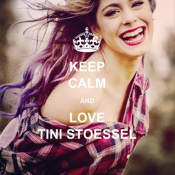 Keep Calm and Love Tini Stoessel