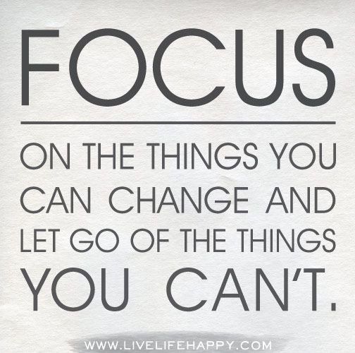 Focus on the things you can change and let go of the things you can't. by deeplifequotes, via Flickr