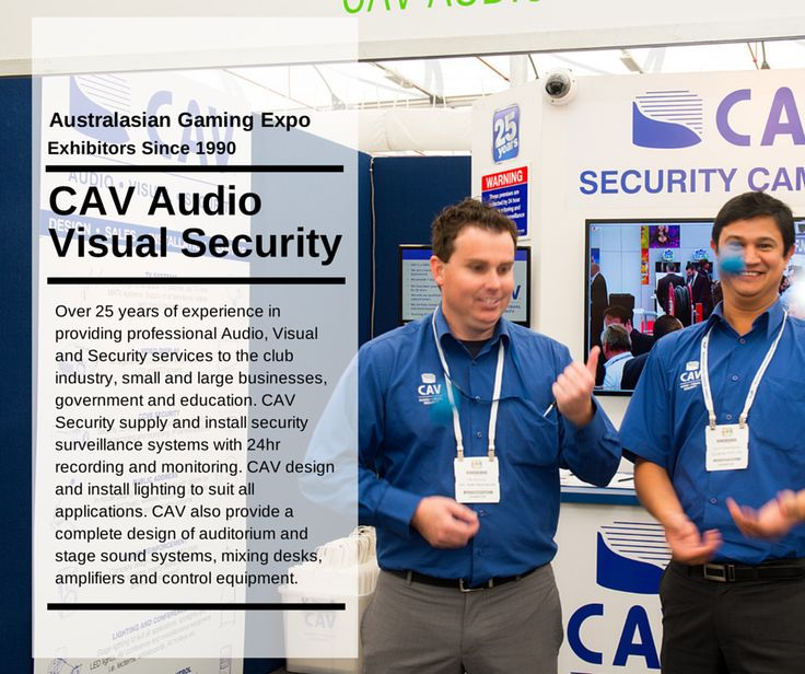 Congratulations CAV AUDIO VISUAL SECURITY on 25 consecutive years at the Australasian Gaming Expo. www.cav.com.au