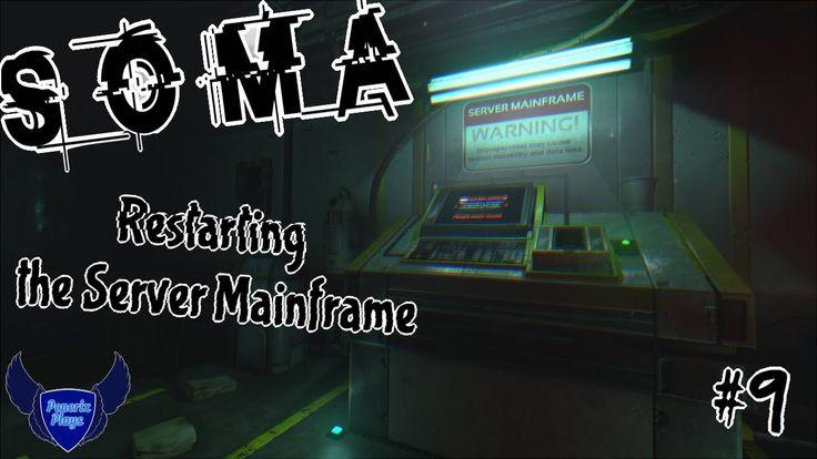 Let's Play SOMA || #9 || Restarting the Server Mainframe