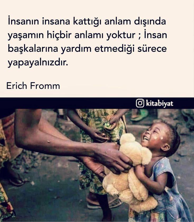 İnsanın insana kattığı anlam dışında yaşamın hiçbir anlamı yoktur; İnsan başkalarına yardım etmediği sürece yapayalnızdır.   - Erich From   (Kaynak: Instagram - kitabiyat)   #sözler #anlamlısözler #güzelsözler #manalısözler #özlüsözler #alıntı #alıntılar #alıntıdır #alıntısözler #şiir #edebiyat