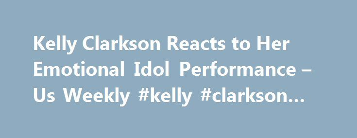 Kelly Clarkson Reacts to Her Emotional Idol Performance – Us Weekly #kelly #clarkson #twitter http://credit-loan.nef2.com/kelly-clarkson-reacts-to-her-emotional-idol-performance-us-weekly-kelly-clarkson-twitter/  # Kelly Clarkson Reacts to Her Emotional 'American Idol' Performance: 'Beautiful Beginning and a Perfect Ending' Some people wait a lifetime for a moment like this. Kelly Clarkson reacted to her viral American Idol performance on Thursday, February 25, which had the entire room…