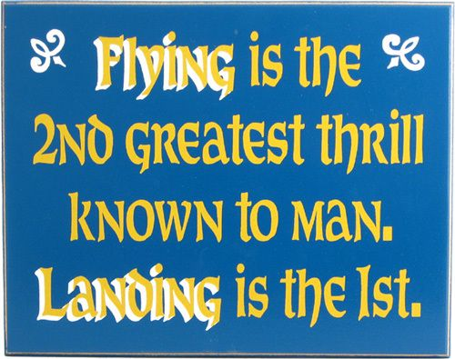 A little aviator humor for you pilots. Northwest Gifts - Flying Sign, $19.95