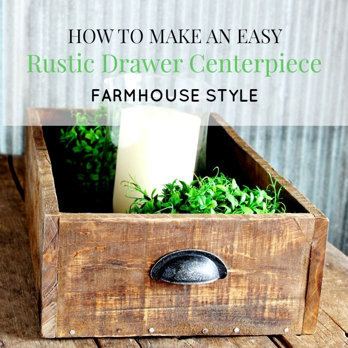 How to Make a Rustic Farmhouse Style Wooden Drawer Centerpiece from free pallet wood and just a few supplies. Tutorial at Knick of Time