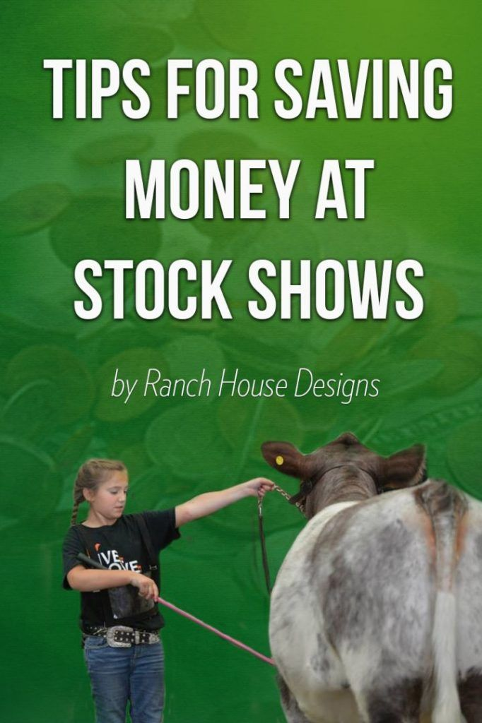 Livestock shows can break the bank! Learn some money-saving tips from Ranch House Designs CEO Rachel Cutrer.