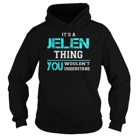 Awesome Tee Its a JELEN Thing You Wouldnt Understand - Last Name, Surname T-Shirt Shirts & Tees