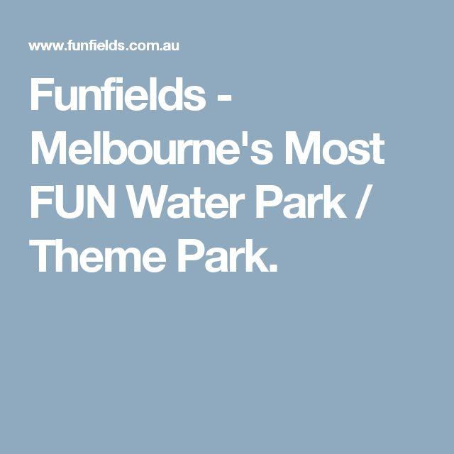Funfields - Melbourne's Most FUN Water Park / Theme Park.