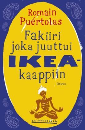 Fakiiri joka juuttui Ikea-kaappiin - Romain Puértolas - #kirja