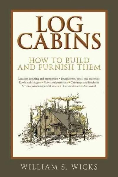 A practical and charming guide to building your own log cabin. Ever wanted a cabin or little cottage in the woods but dont know where to start? This handy book offers clear, practical instructions on