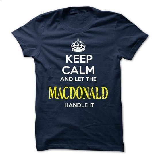 MACDONALD - KEEP CALM AND LET THE MACDONALD HANDLE IT - #shirt ideas #crop tee. MORE INFO => https://www.sunfrog.com/Valentines/MACDONALD--KEEP-CALM-AND-LET-THE-MACDONALD-HANDLE-IT-52055207-Guys.html?68278