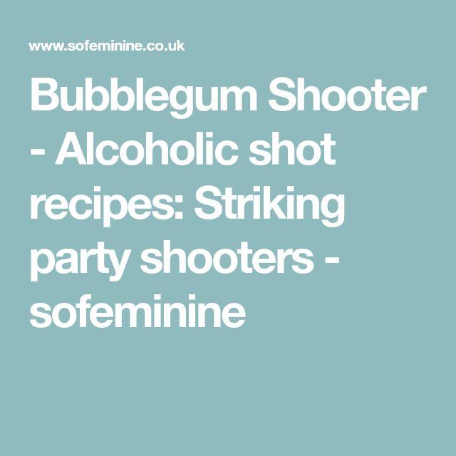 Bubblegum Shooter - Alcoholic shot recipes: Striking party shooters - sofeminine