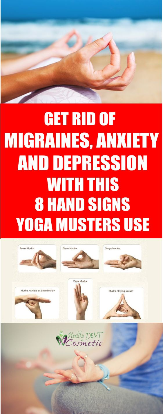 Get Rid Of Migraines, Anxiety, And Depression With 8 Hand Signs Yoga Masters Use!