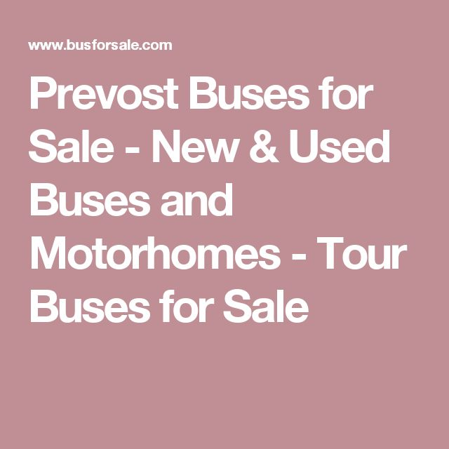Prevost Buses for Sale - New & Used Buses and Motorhomes - Tour Buses for Sale