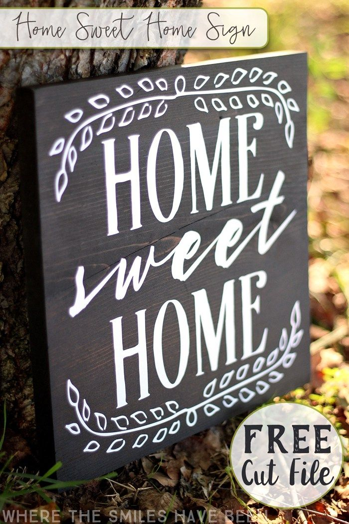 Home Sweet Home Sign with FREE Cut File! | Where The Smiles Have Been #HomeSweetHome #Silhouette #sign #freecutfile