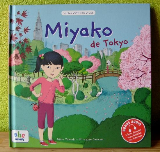 Miyako de Tokyo Miho Yamada Princesse Camcam Editions abc melody
