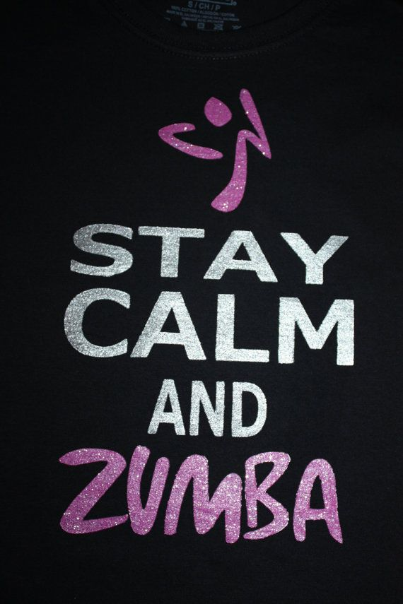 Custom Stay Calm and Zumba Fitness T shirt by layniebugdesign, $15.00