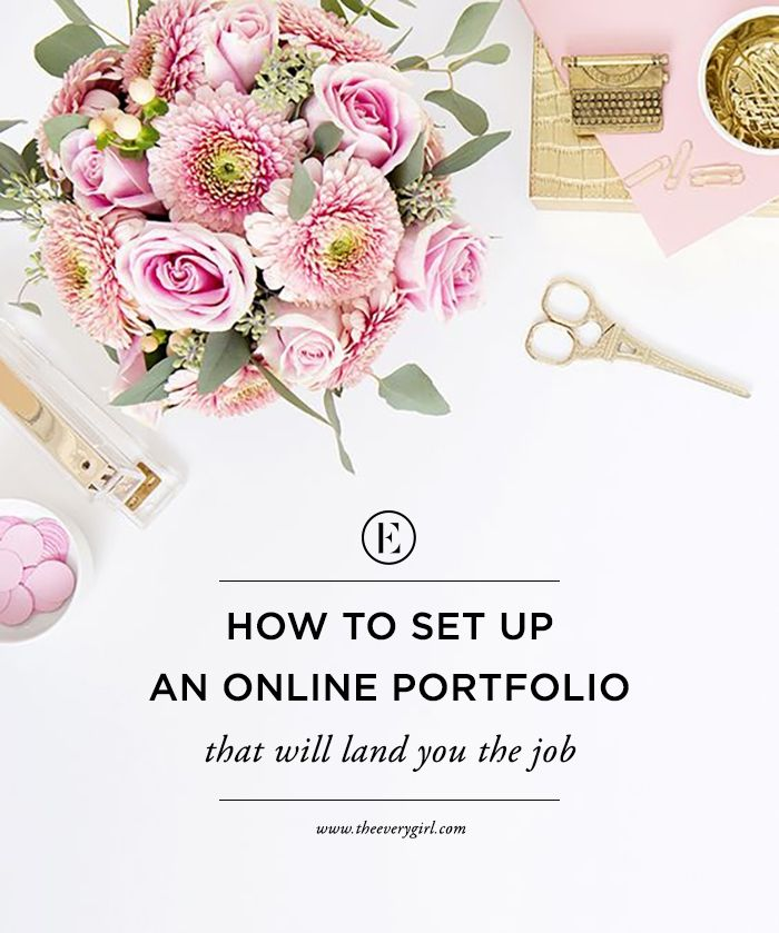 How to Set Up an Online Portfolio (That Will Land You the Job) #theeverygirl