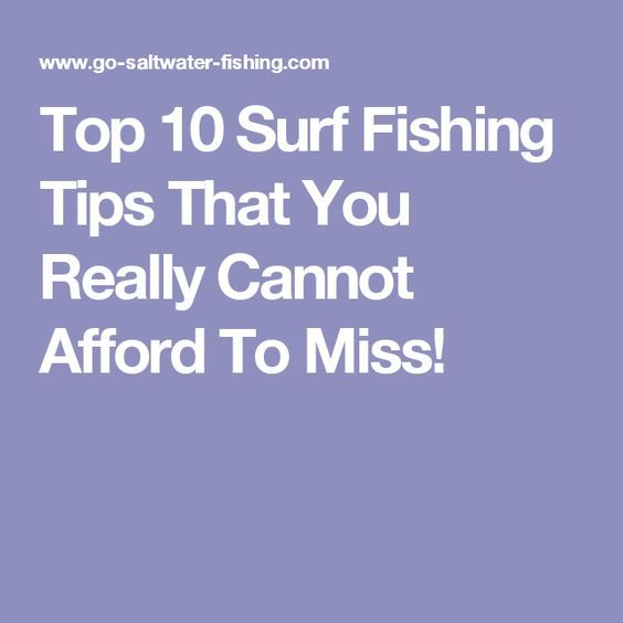 Top 10 Surf Fishing Tips That You Really Cannot Afford To Miss!