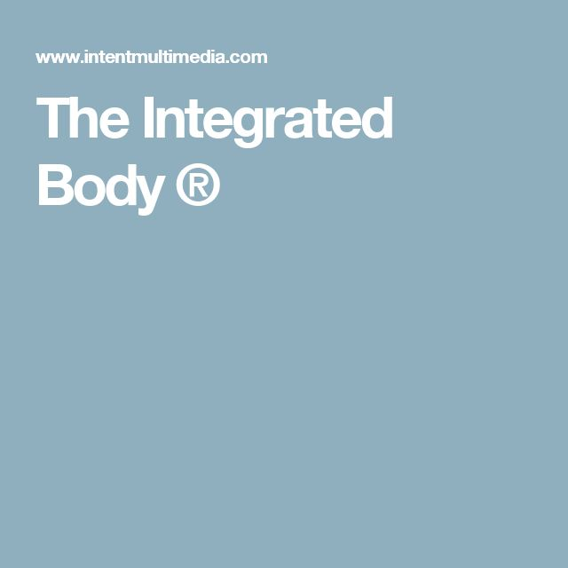 The Integrated Body ®