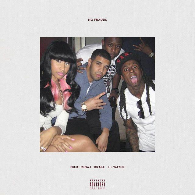 """""""No Frauds"""" by Nicki Minaj Drake Lil Wayne was added to my Discover Weekly playlist on Spotify"""