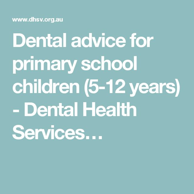 Dental advice for primary school children (5-12 years) - Dental Health Services…