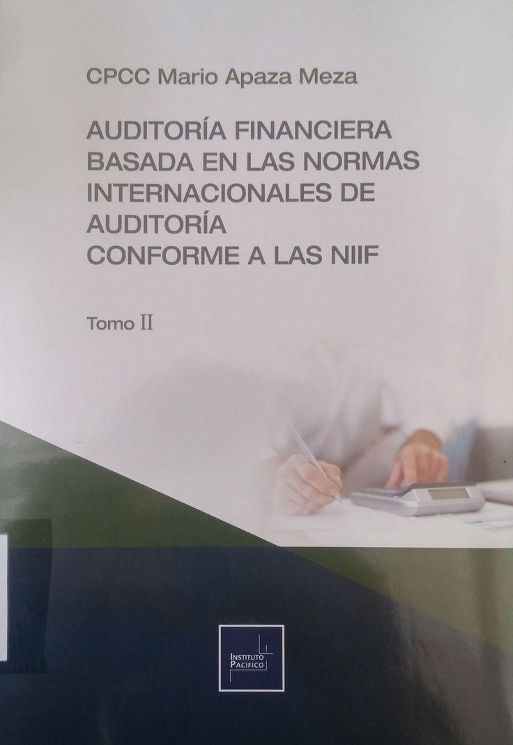Título: Auditoría financiera basada en las normas internacionales de auditoría conforme a las NIIF. Tomo I y II. Autor: Mario Apaza Meza. Año: 2015