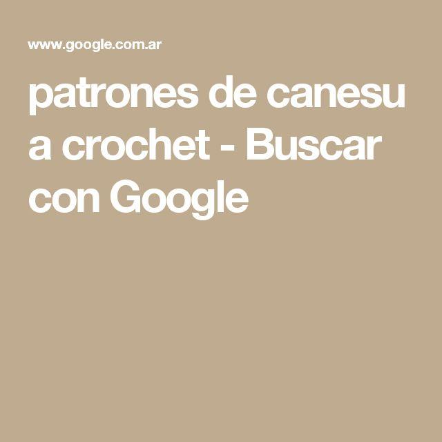 patrones de canesu a crochet - Buscar con Google