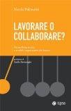 Lavorare o collaborare?: Networking sociale e modelli organizzativi del futuro (Cultura di impresa)