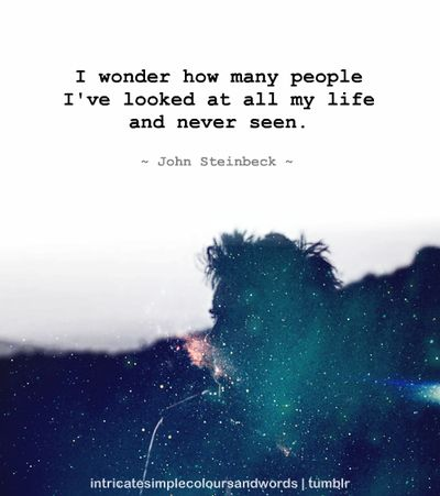 John Steinbeck- This is beautiful