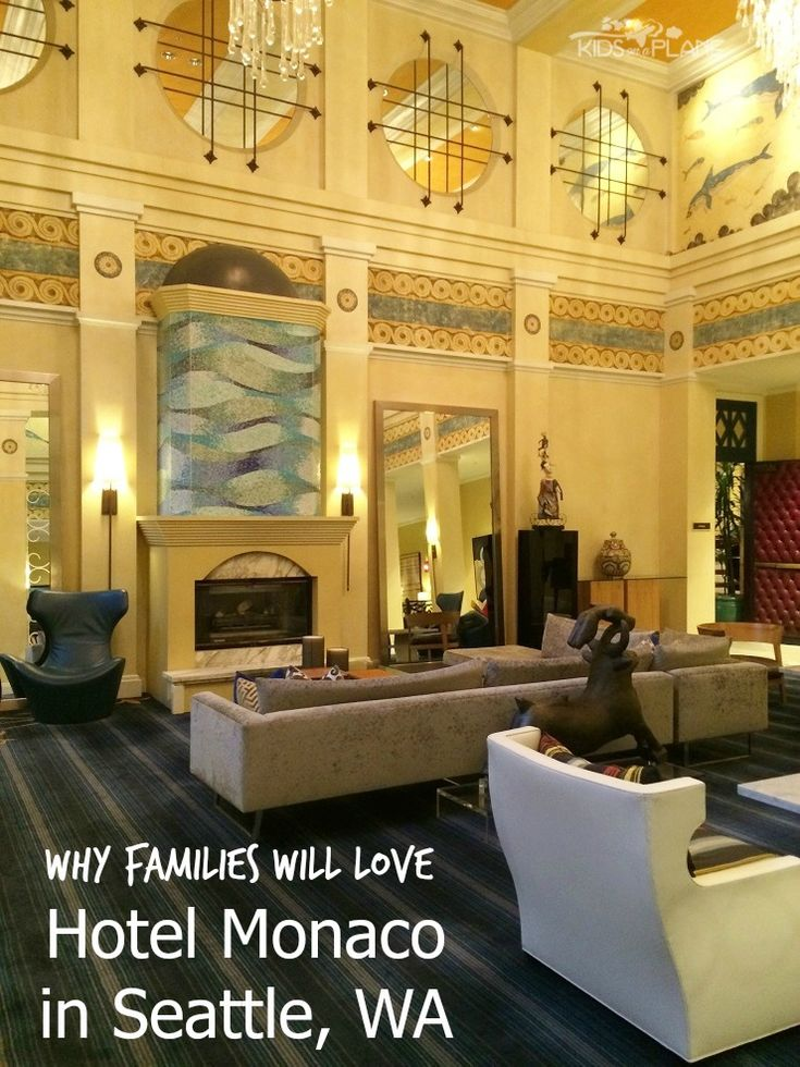 Why Families Will Love Kimpton Hotel Monaco Seattle - Kid Friendly, Pet Friendly and Centrally Located Luxury Boutique Hotel