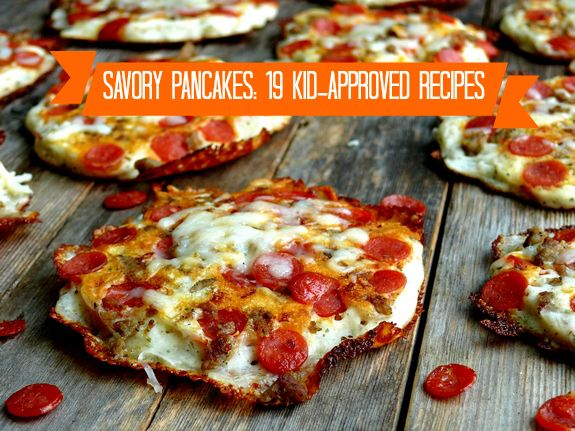 Savory Pancakes: 19 Kid-Approved Recipes!
