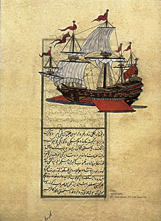 A page from the manuscript and an Ottoman Goke ship. Tuhfat al-Kibar, Istanbul University Library, TY. 6118, fol. 17b.
