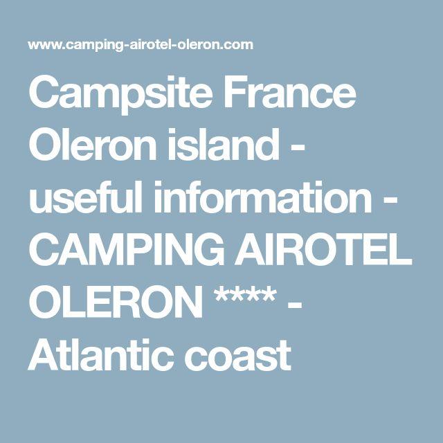 Campsite France Oleron island - useful information - CAMPING AIROTEL OLERON **** - Atlantic coast