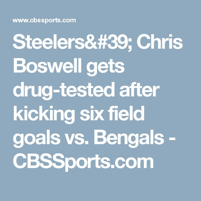 Steelers' Chris Boswell gets drug-tested after kicking six field goals vs. Bengals - CBSSports.com