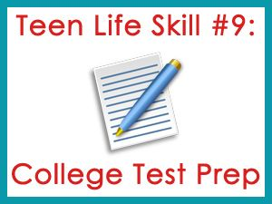 Teen Life Skill number 9 is about college test prep...getting ready for those ACT and SAT tests.