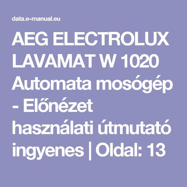 AEG ELECTROLUX LAVAMAT W 1020 Automata mosógép - Előnézet használati útmutató ingyenes | Oldal: 13