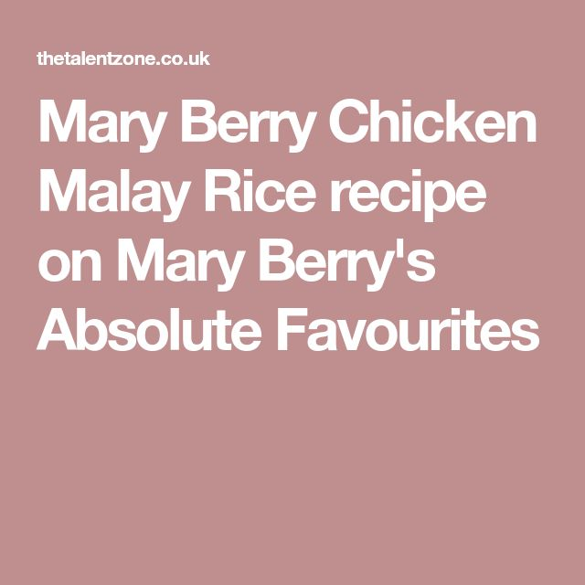 Mary Berry Chicken Malay Rice recipe on Mary Berry's Absolute Favourites