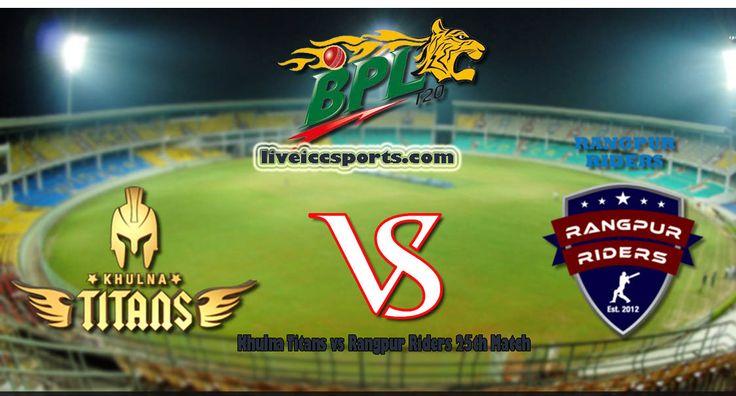 Catch live and completely definite scorecard of Khulna Titans versus Rangpur Riders, 25th Match, Nov 24, Bangladesh Premier League, 2017 on