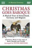 Christmas Goes Baroque: A Musical Tour of Switzerland, Germany and Belgium [DVD]