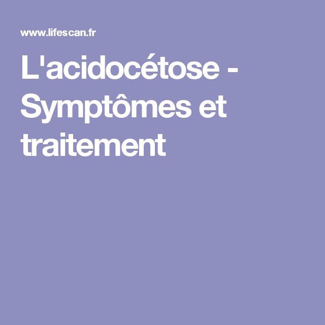 L'acidocétose - Symptômes et traitement