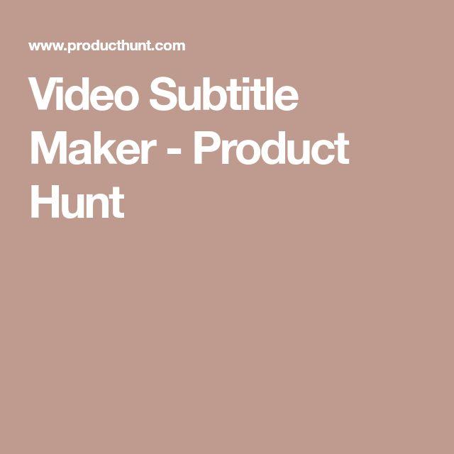Video Subtitle Maker - Product Hunt