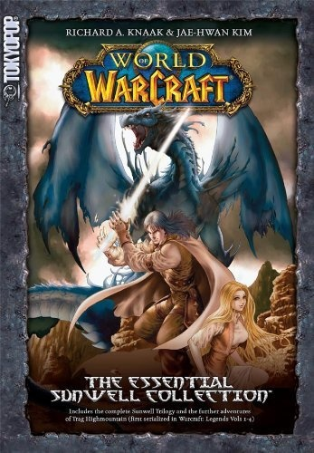 World of Warcraft: The Essential Sunwell Collection by Richard Knaak,Essential Sunwel, Sunwel Trilogy, World Of Warcraft, Sunwel Collection