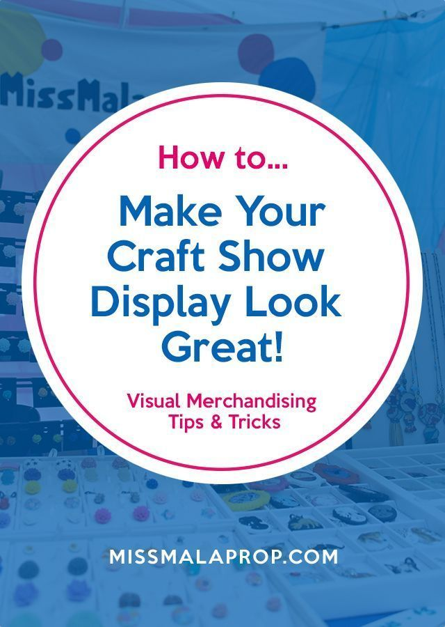 Visual Merchandising Tips & Tricks: Make Your Craft Show Display Look Great!