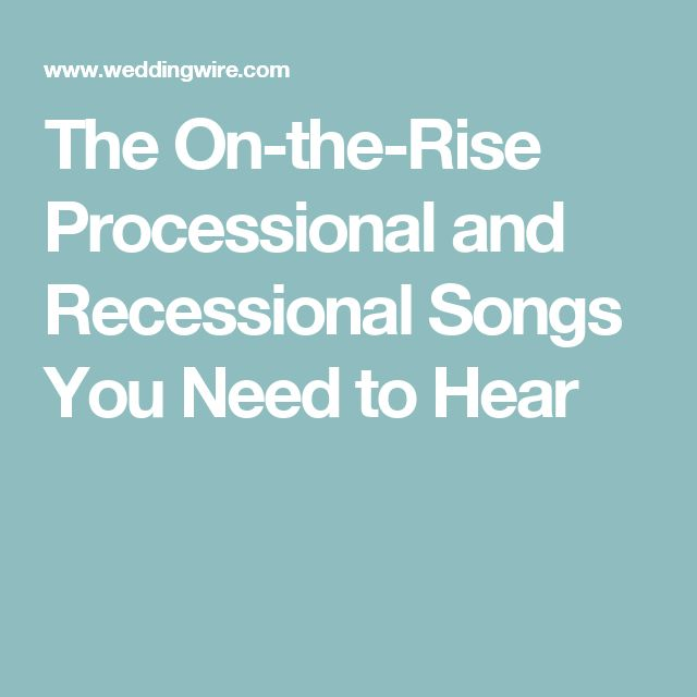 The On-the-Rise Processional and Recessional Songs You Need to Hear