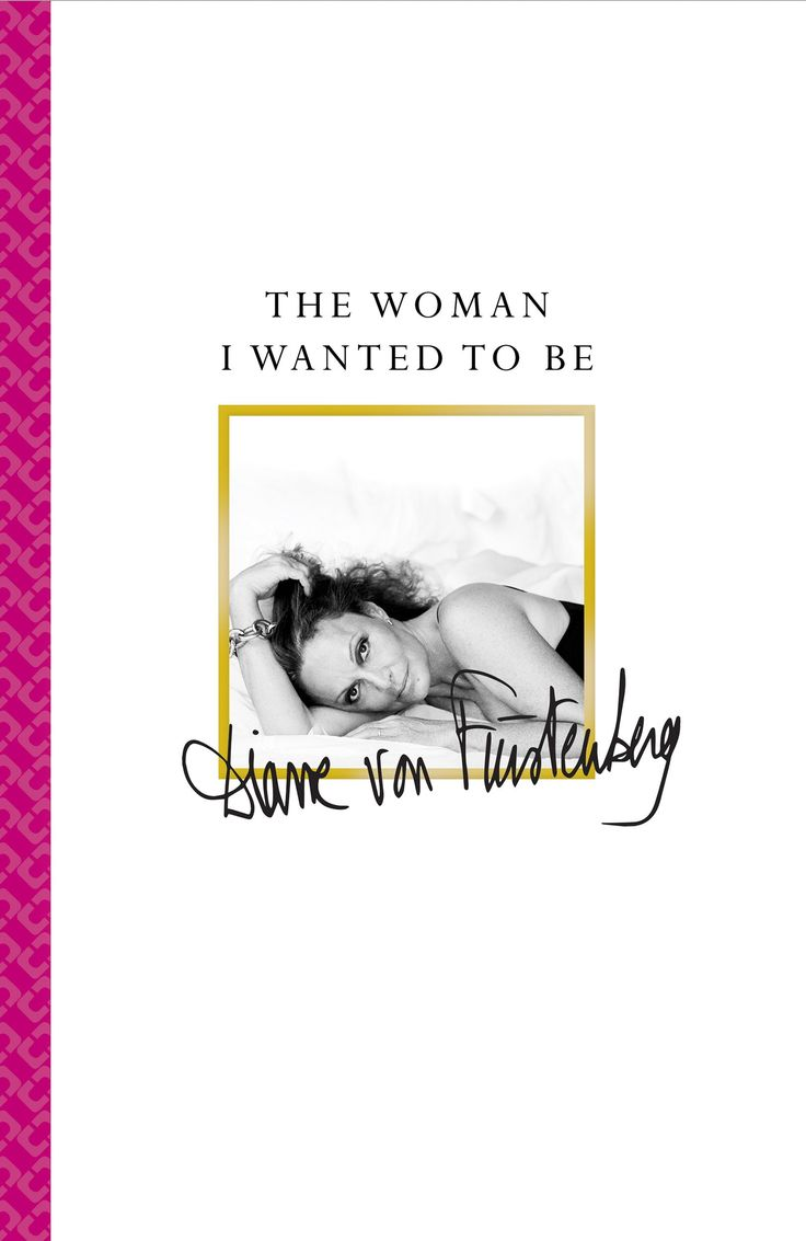 The Woman I Wanted to Be | Diane Von Furstenberg