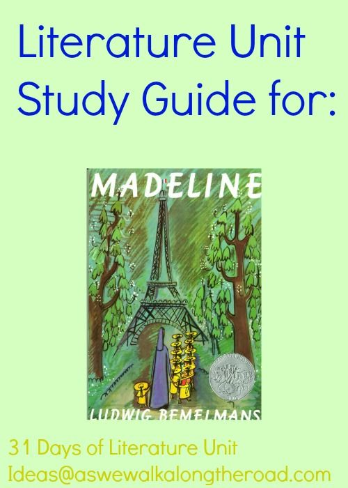 Literature unit study for Madeline by Ludwig Bemelmans; includes language arts, science, history, and hands-on crafts and activities as well as a booklist