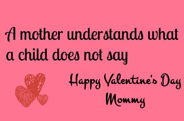 Valentines Day Quotes For Mommy Happy Valentines Day Mom Happy Valentines Day Happy Valentines Day Wishes