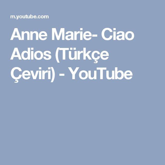 Anne Marie- Ciao Adios (Türkçe Çeviri) - YouTube